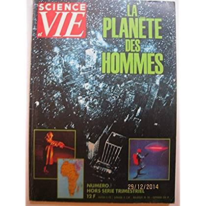 Science et Vie 1980 : La planète des hommes. Numéro hors-série trimestriel n° 131. 1980. Revue complète. (Géographie, Démographie, Prospective, Histoire, Périodiques, Periodicals)