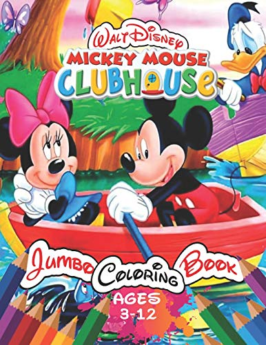 Walt Disney Mickey Mouse Clubhouse Jumbo Coloring Book Age 3-12: Coloring Book For Kids and Adults with Fun and Easy Coloring Pages for Сartoon, Book and Films Lovers, with 25 Exclusive Illustrations -