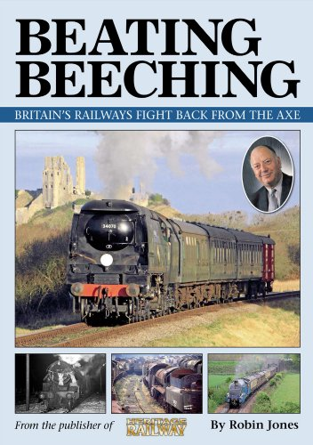 Beating Beeching - Britain's railways fight back from the axe (English Edition)