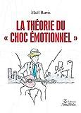 Telecharger Livres La theorie du choc emotionnel (PDF,EPUB,MOBI) gratuits en Francaise