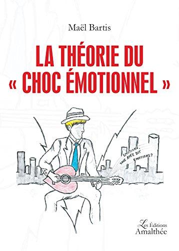 La théorie du choc émotionnel