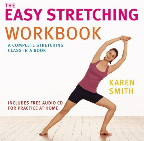 The Easy Stretching Workbook: A Complete Stretching Class in a Book by Smith, Karen (1999) Paperback