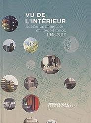 Vu de l'intérieur : Habiter un immeuble en Ile-de-France, 1945-2010