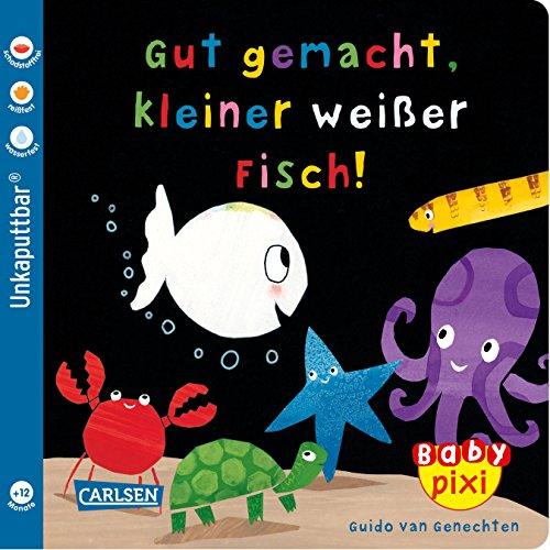 Baby Pixi 65: Gut gemacht, kleiner weißer Fisch! -