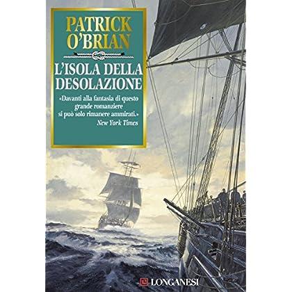 L'isola Della Desolazione: Un'avventura Di Jack Aubrey E Stephen Maturin - Master & Commander