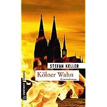 Kölner Wahn: Sandmanns fünfter Fall (Kriminalromane im GMEINER-Verlag, Band 5)