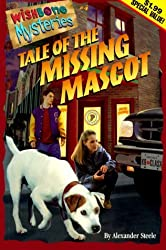 Tale of the Missing Mascot (Wishbone Mysteries Promotion , No 4) by Alexander Steele (1998-05-02)