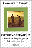 Scarica Libro Preghiamo in famiglia Per aiutare le famiglie o riportare la preghiera nella casa (PDF,EPUB,MOBI) Online Italiano Gratis