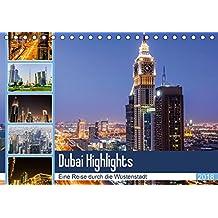 Dubai Highlights (Tischkalender 2018 DIN A5 quer): Eine Rundreise durch Dubai City bei Tag und Nacht (Monatskalender, 14 Seiten ) (CALVENDO Orte)