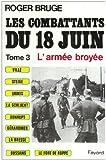 Les combattants du 18 juin Tome 3 : L'armée broyée