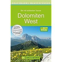 Bruckmanns Wanderführer Dolomiten West: Hochabtei, Grödner Tal, Seiser Alm, Rosengarten, Fassatal