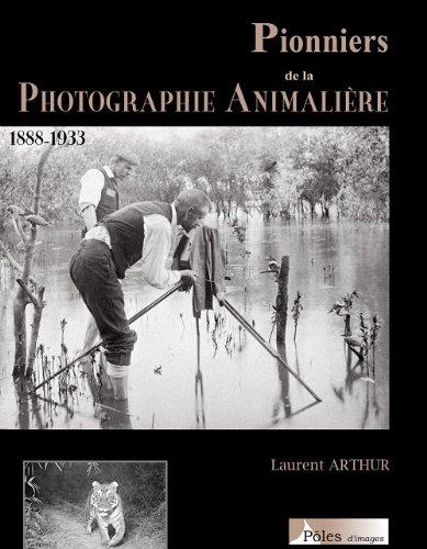 Pionniers de la photographie animalière par Laurent Arthur