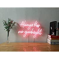 Always Kiss Me Goodnight Custom Dimmable LED Neon Signs for Wall Decor (Customizable Options: Color, Size, Wall Mounted, Desktop, Hanging in a Window/Ceiling,Electrical/Battery Powered)