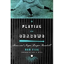 Playing in Shadows: Texas and Negro League Baseball (Sport in the American West) by Rob Fink (2009-11-30)