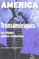 América, N° 39 : Transamériques : Les échanges culturels continentaux