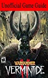 Warhammer Vermintide 2: Unofficical Game Guide (English Edition)