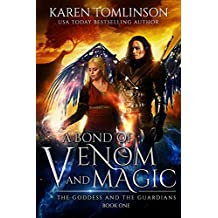 A Bond of Venom and Magic (The Goddess and the Guardians Book 1) (English Edition)