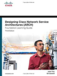 Designing Cisco Network Service Architectures (ARCH) Foundation Learning Guide: (CCDP ARCH 642-874)-