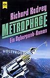 Metrophage. Ein Cyberpunk- Roman. - Richard Kadrey