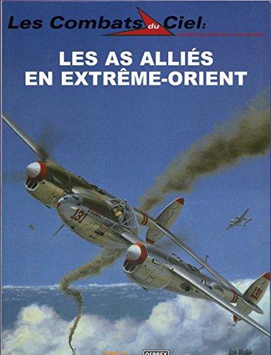 Les as alliés en Extrême-Orient (Les combats du ciel) par John Weal, Georges-Didier Rohrbacher (Broché)