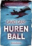 Hurenball (Mordkommission Leipzig 2) von David Gray