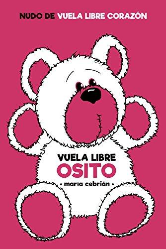 Vuela Libre Osito: #2 Vuela Libre Corazón por María Cebrián