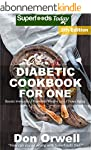 Diabetic Cookbook For One: Over 230 D...