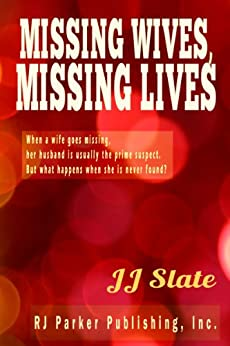 Missing Wives, Missing Lives (English Edition) di [Slate, JJ]