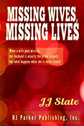 Missing Wives, Missing Lives (True Crime Books by JJ Slate Book 1) (English Edition)