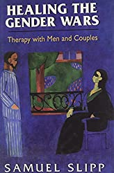 Healing the Gender Wars: Object Relations Therapy with Men