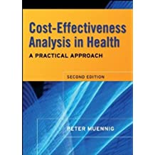 Cost-effectiveness Analyses in Health: A Practical Approach (Second Edition of Cost Effectiveness in Medicine and Health)