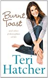 Burnt Toast by Teri Hatcher (2006-06-05)