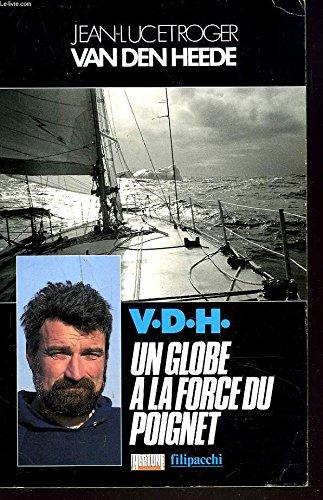 V.D.H. UN GLOBE A LA FORCE DU POIGNET