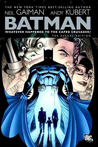 [Batman Whatever Happened to the Caped Crusader] (By: Neil Gaiman) [published: July, 2009]