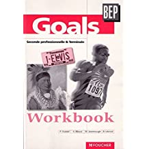 GOALS Workbook, 2de Professionnelle et Terminale BEP tertiaires et Industrie (Workbook) by Patrick Aubriet (1999-04-01)