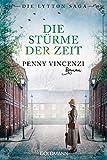 Die Stürme der Zeit: Die Lytton Saga 2 - Roman (Die Lytton-Saga) von Penny Vincenzi