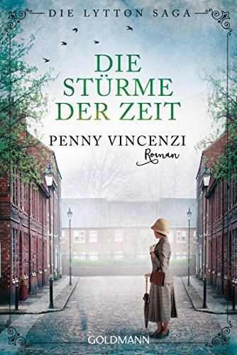 Buchseite und Rezensionen zu 'Die Stürme der Zeit: Die Lytton Saga 2 - Roman (Die Lytton-Saga)' von Penny Vincenzi