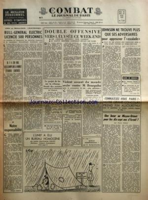 COMBAT [No 6482] du 24/04/1965 - APRES LA METALLURGIE L'ELECTRONIQUE - BULL-GENERAL ELECTRIC LICENCIE 500 PERSONNES PAR J-C K - IL Y A 20 ANS LES CAMPS DE LA MORT ETAIENT LIBERES - NOTRE RESPONSABILITE PAR PHILIPPE TESSON - DOUBLE OFFENSIVE VERS L'ELYSEE CE WEEK-END - LES LIBERAUX DESIGNENT LEUR CANDIDAT - M GASTON DEFFERRE COMPARAIT DEVANT LES CLUBS PAR J-C V - LE PROJET DE LOI SUR LA REFORME FISCALE DES SOCIETES EXAMINE PAR LA COMMISSION DES FINANCES - L'AGE DE LA RETRAITE AVANCE A 60 ANS POU par Collectif