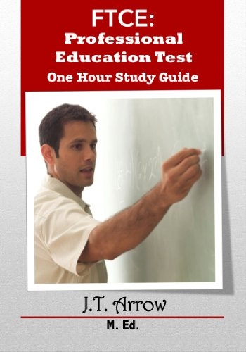 FTCE: Professional Education Test One Hour Study Guide: Florida Teacher Certification Exam Prep (English Edition) (Ftce Professional Education Test)