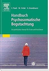 Handbuch Psychosomatische Begutachtung: Ein praktisches Manual für Ärzte und Versicherer