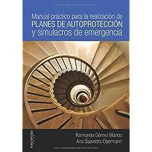 Manual práctico para la realización de planes de autoprotección y simulacros de emergencia