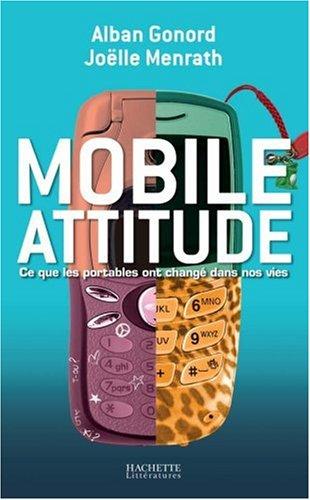 Mobile attitude : Ce que les portables o...