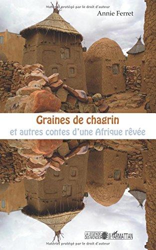 Graines de chagrin et autres contes d'une Afrique rêvée