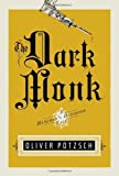 The Dark Monk: A Hangman's Daughter Tale by Oliver Potzsch