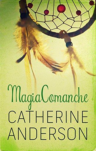 Magia comanche (Serie Comanche nº 4) por Catherine Anderson