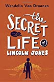 The Secret Life of Lincoln Jones by Wendelin Van Draanen (2016-10-25)