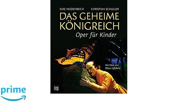 das geheime knigreich oper fr kinder amazonde elke heidenreich christian schuller bcher - Schuller Kuchen Hamburg