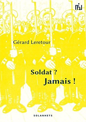 Soldat ? Jamais ! par Leretour Gérard