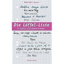 Die Löffel-Liste: 13 bunte Lebensträume