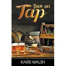 Love on Tap by Karis Walsh (2016-02-16)